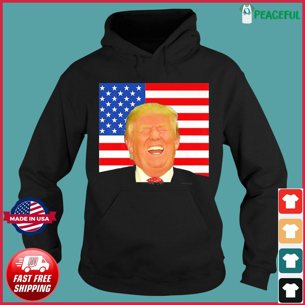 Pro Laughing Trump 2020 Election Meme Shirt Hoodie