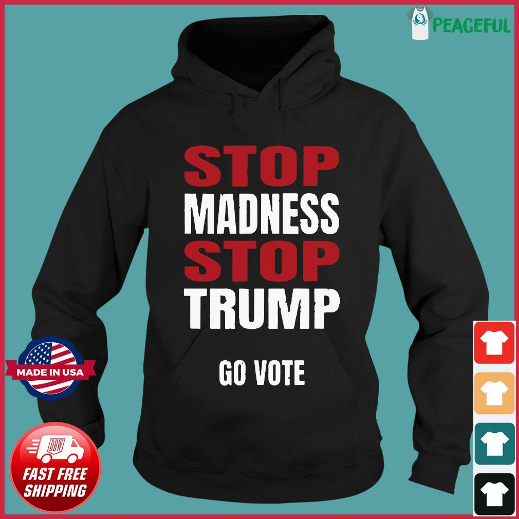 Stop The Madness Stop Trump Shirt Hoodie