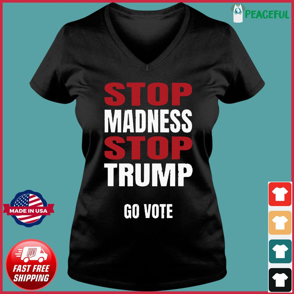Stop The Madness Stop Trump Shirt Ladies V-neck Tee