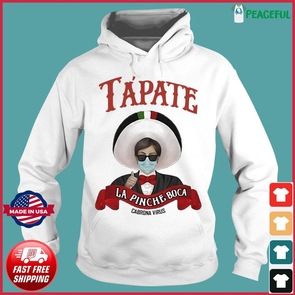 Tapate La Pinche Boca Cabrona Virus Shirt Hoodie