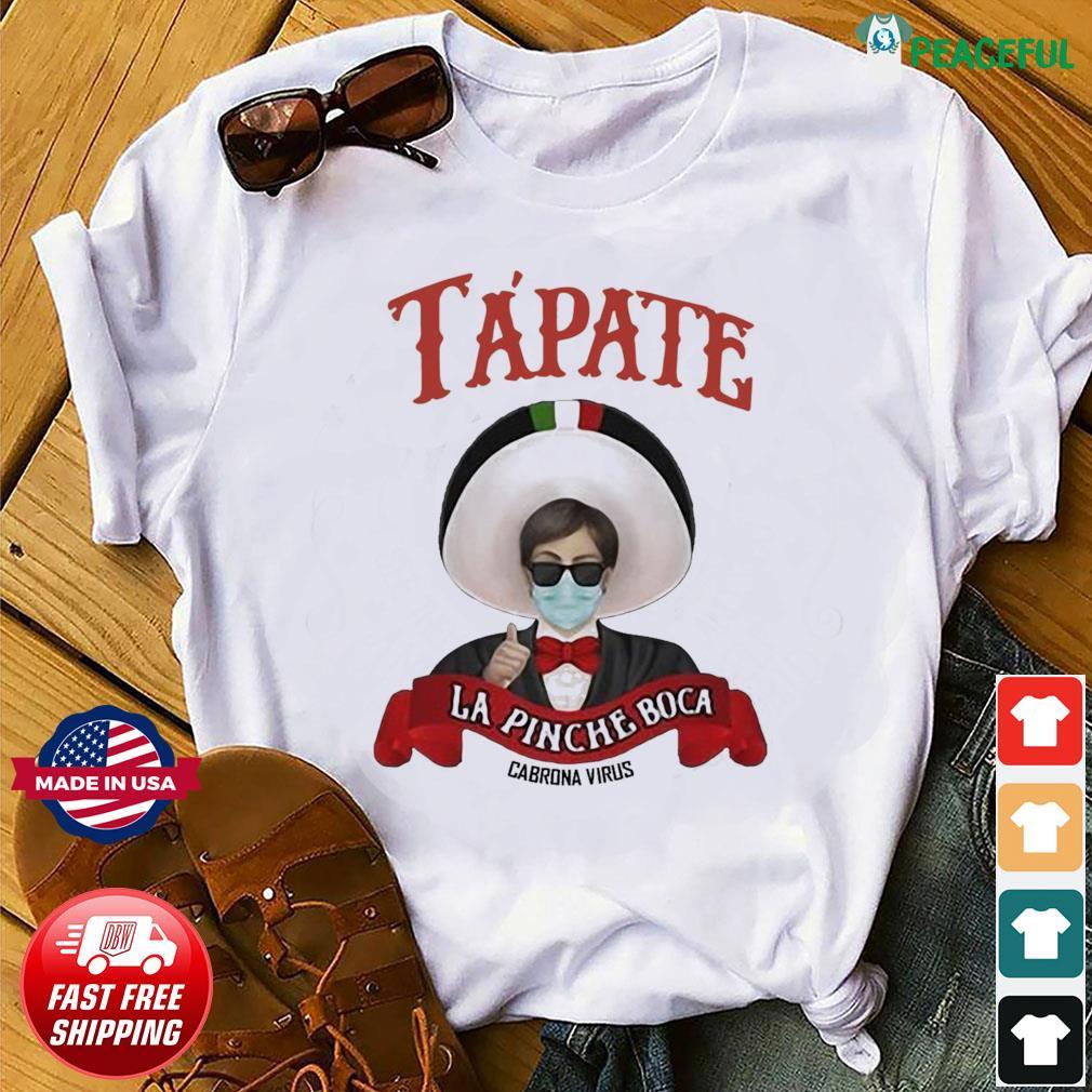Tapate La Pinche Boca Cabrona Virus Shirt