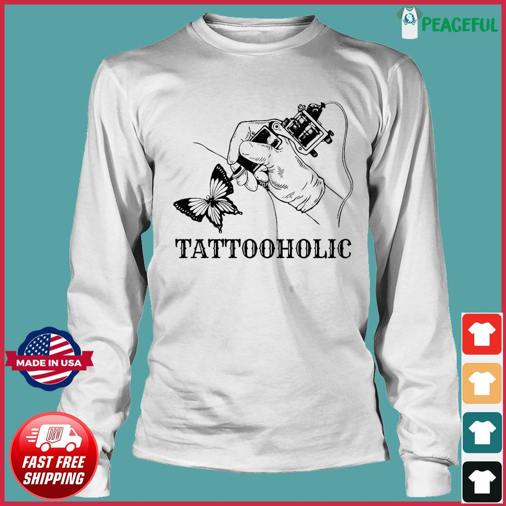 Tattooholic Shirt Long Sleeve Tee