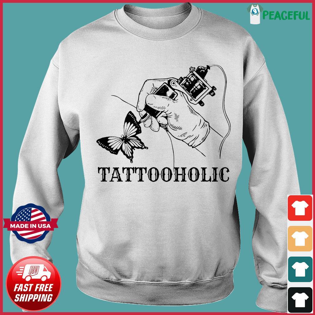Tattooholic Shirt Sweater