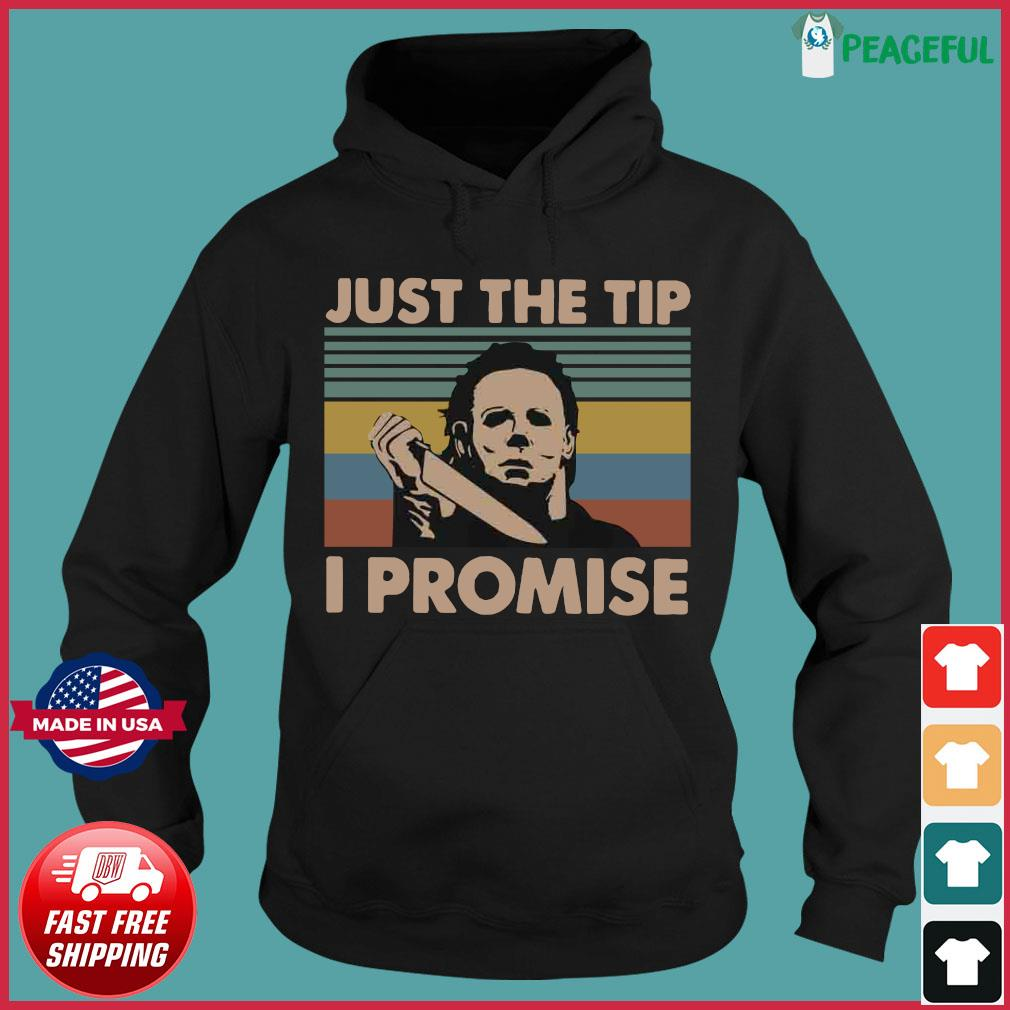 Vintage Michael Myers Just The Tip I Promise Shirt Hoodie