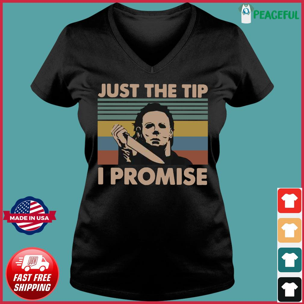 Vintage Michael Myers Just The Tip I Promise Shirt Ladies V-neck Tee