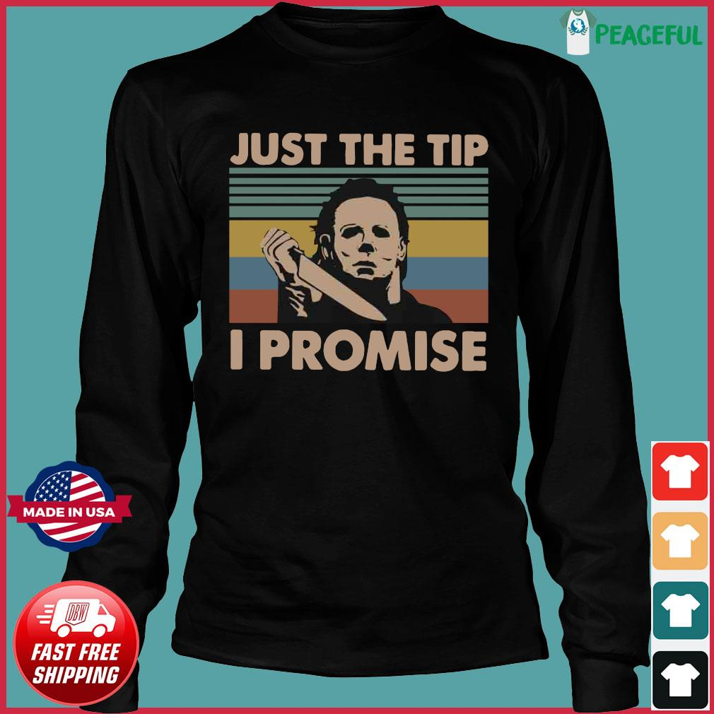 Vintage Michael Myers Just The Tip I Promise Shirt Long Sleeve