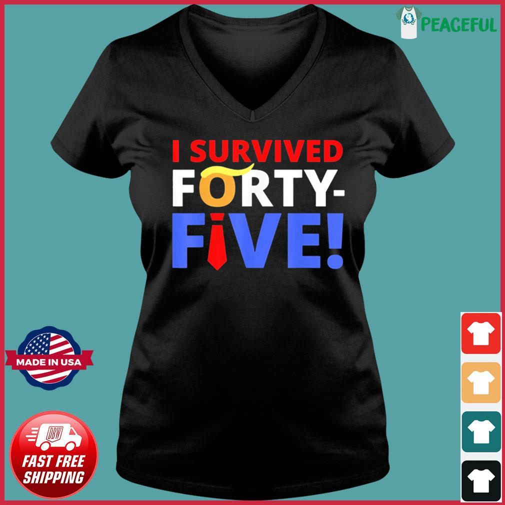 I Survived 45 Forty Five Trump Lost T-Shirt