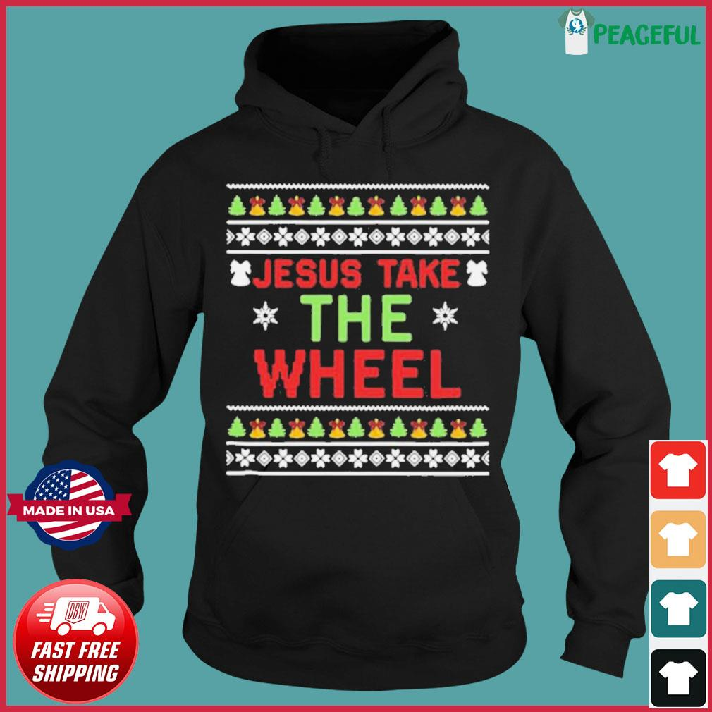 Jesus Take The Wheel Ugly Christmas s Hoodie
