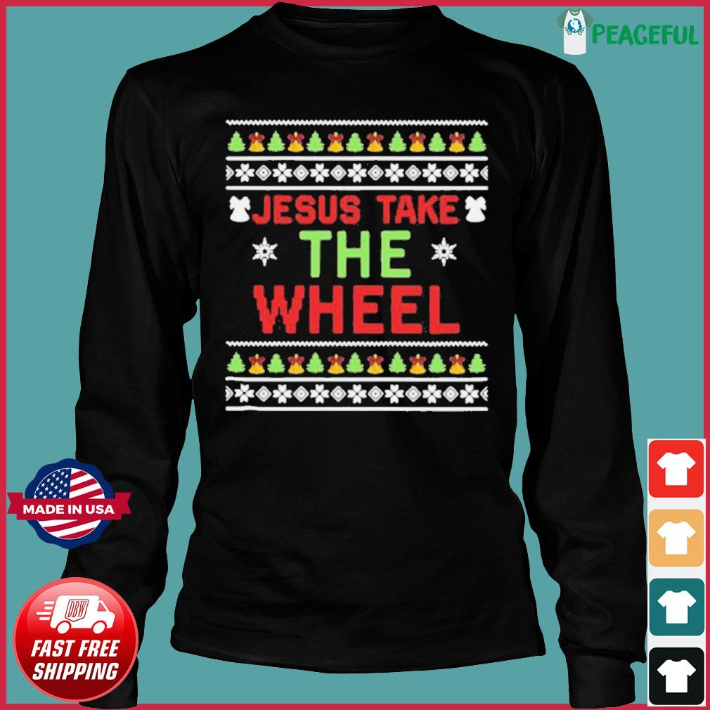 Jesus Take The Wheel Ugly Christmas s Long Sleeve