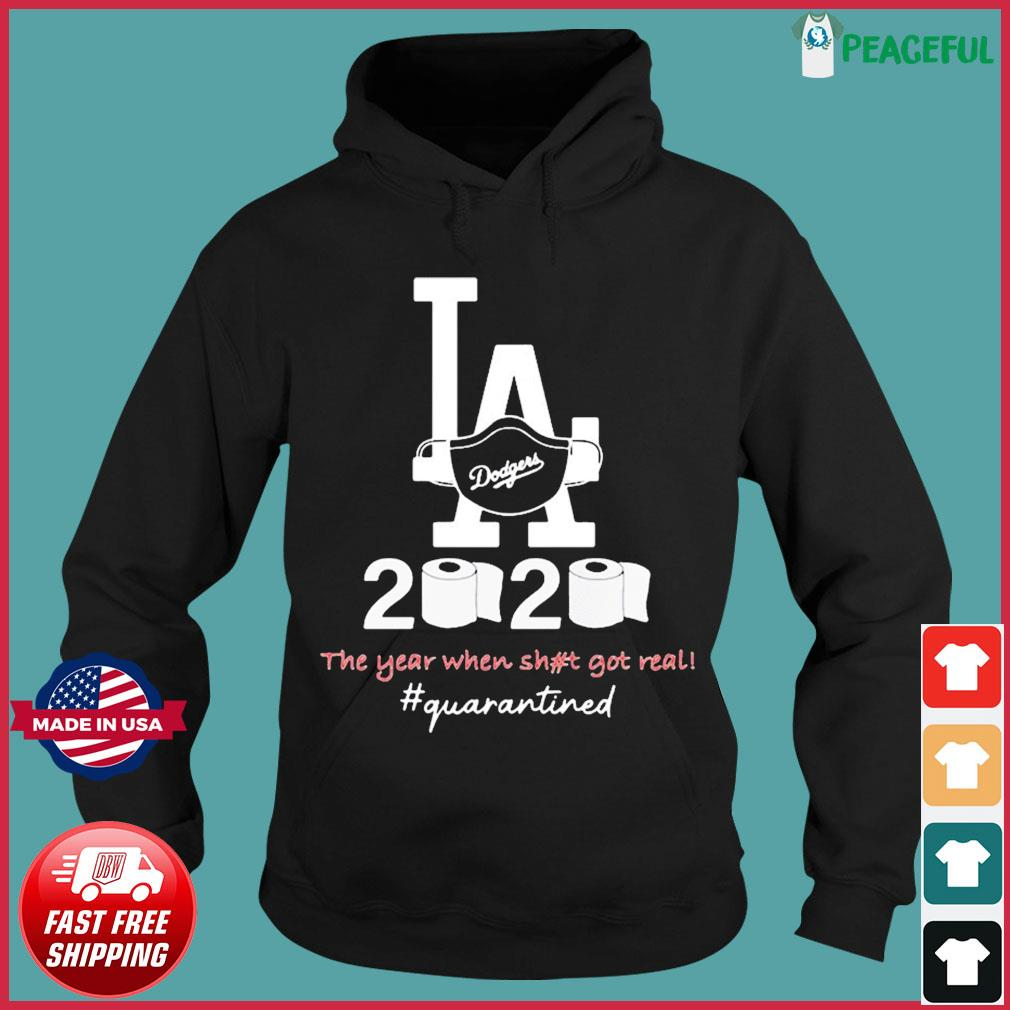 Los angeles dodgers 2020 the year when shit got real quarantined toilet paper mask covid-19 T-Shirt Hoodie