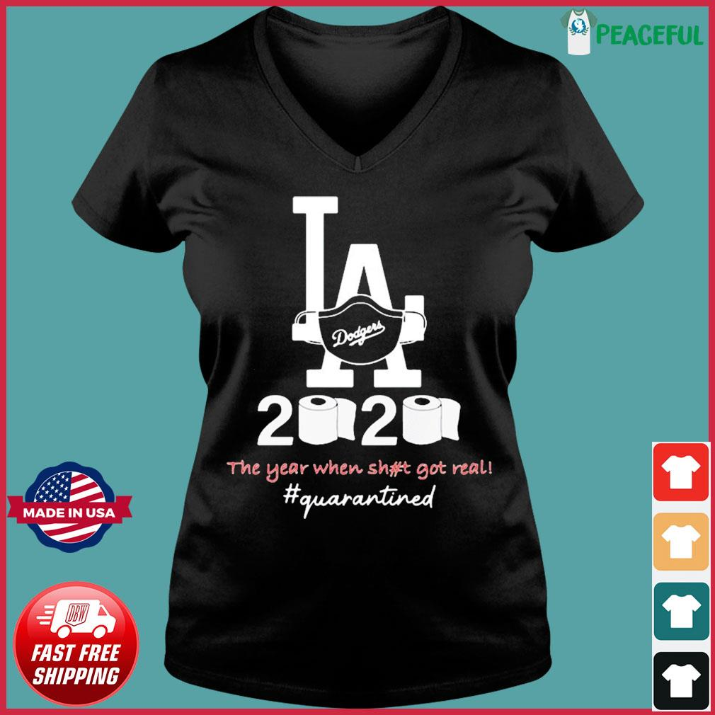Los angeles dodgers 2020 the year when shit got real quarantined toilet paper mask covid-19 T-Shirt Ladies V-neck Tee