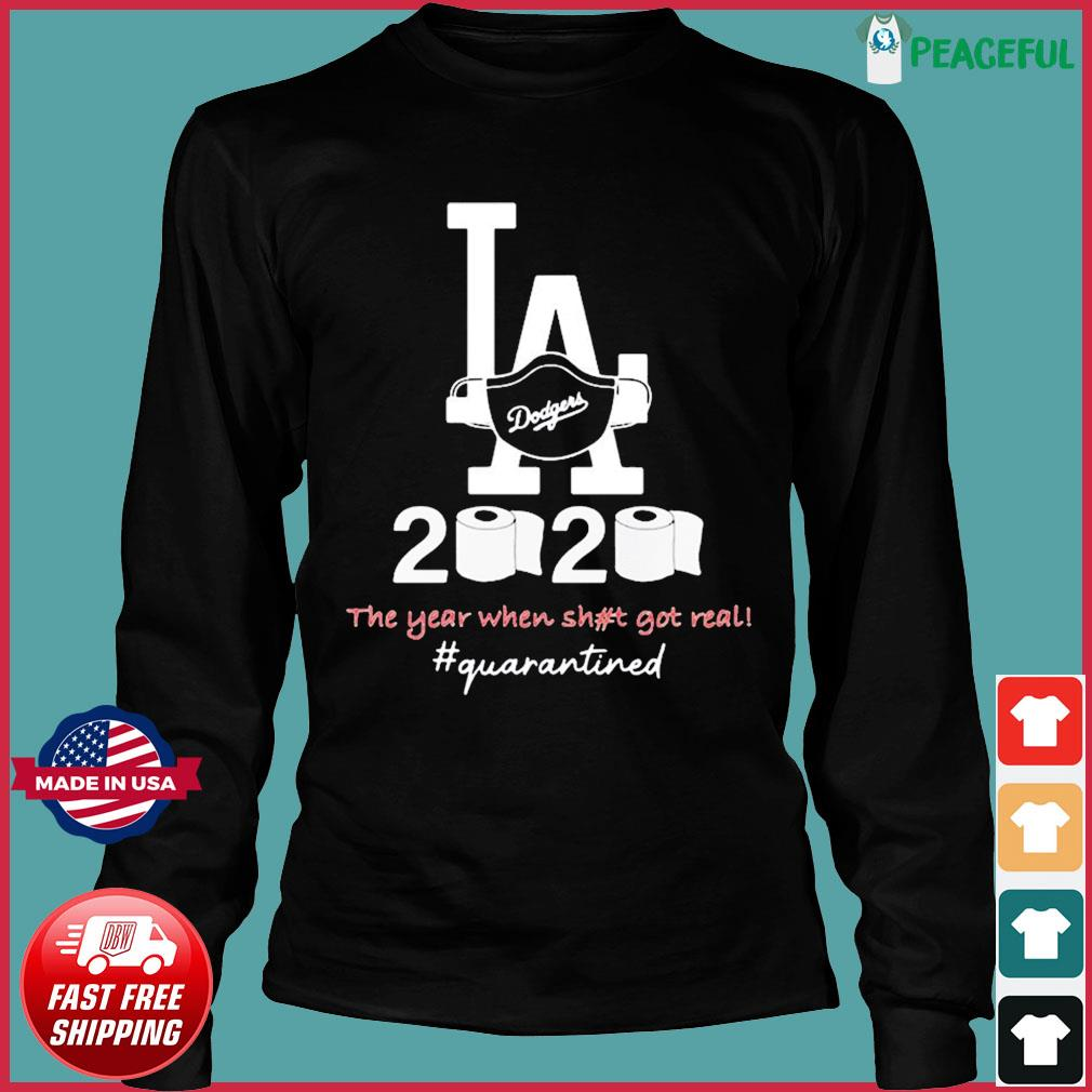 Los angeles dodgers 2020 the year when shit got real quarantined toilet paper mask covid-19 T-Shirt Long Sleeve