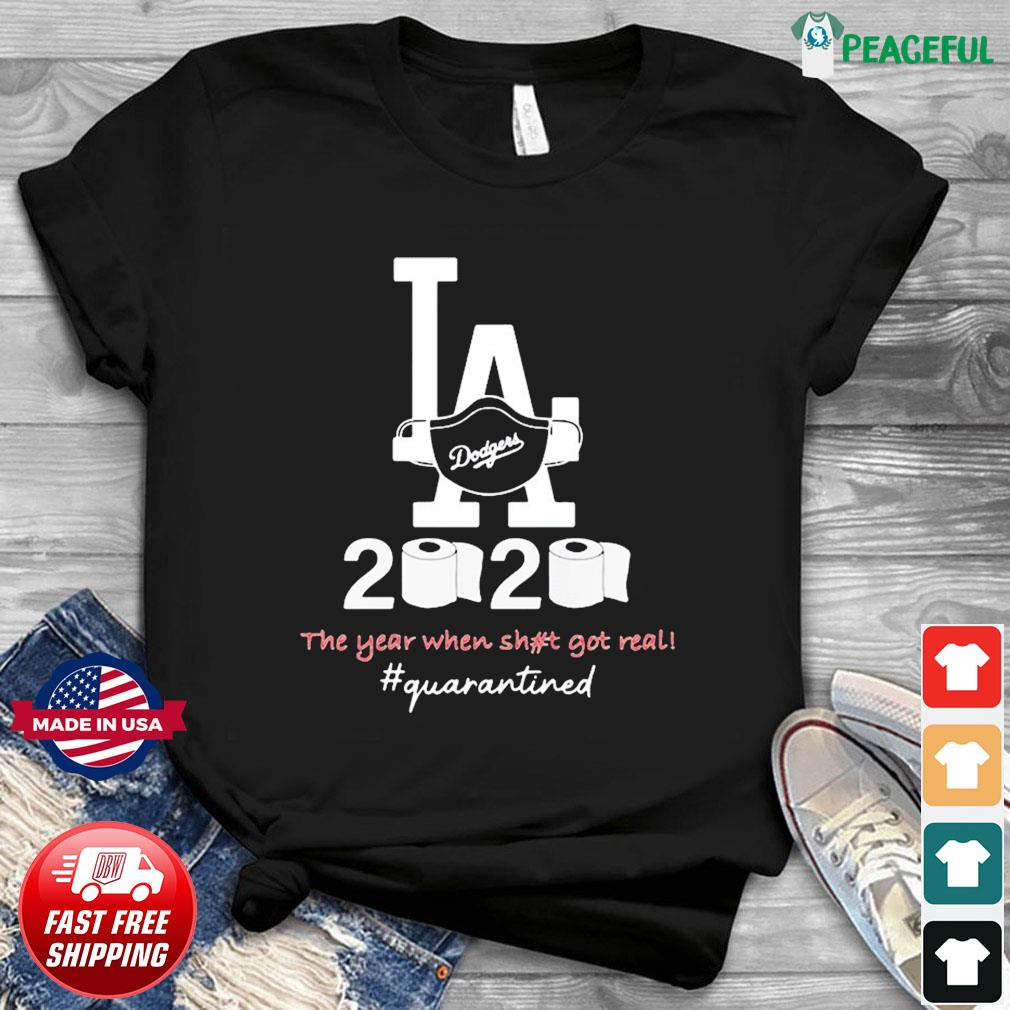 Los angeles dodgers 2020 the year when shit got real quarantined toilet paper mask covid-19 T-Shirt