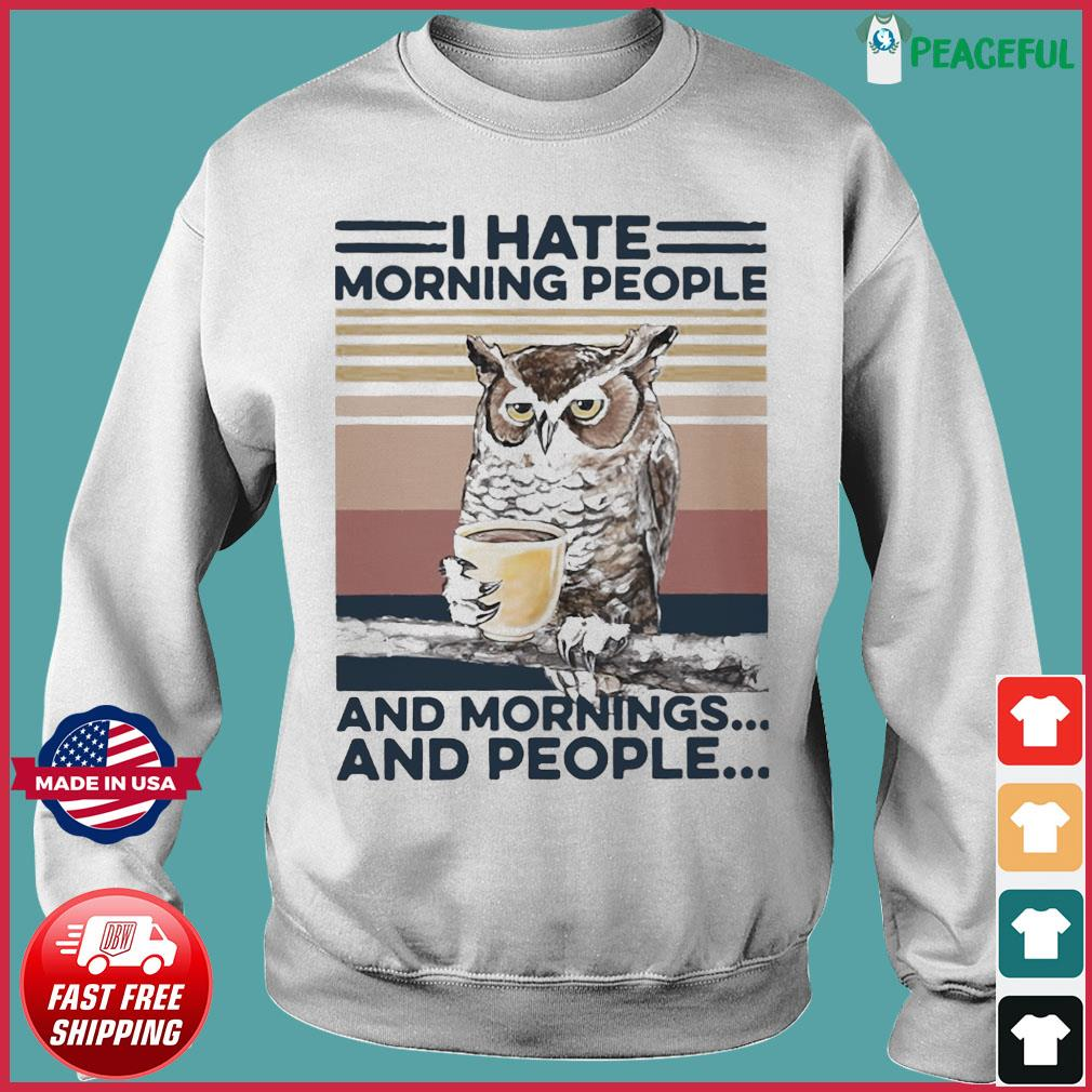 Olw Drink Coffee Hate Morning People And Mornings And People Vintage Shirt Sweater