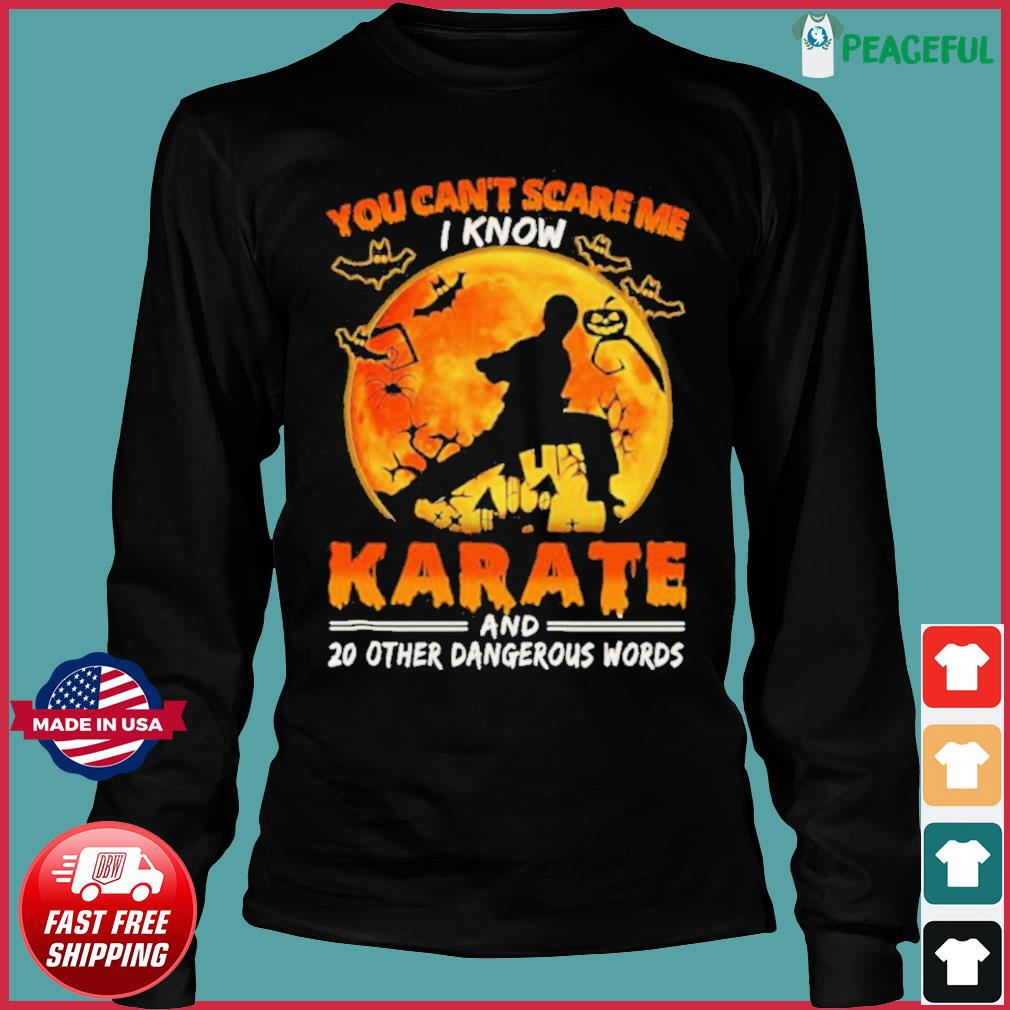 You Can't Scare Me I Know Karate And 20 Other Dangerous Words s Long Sleeve