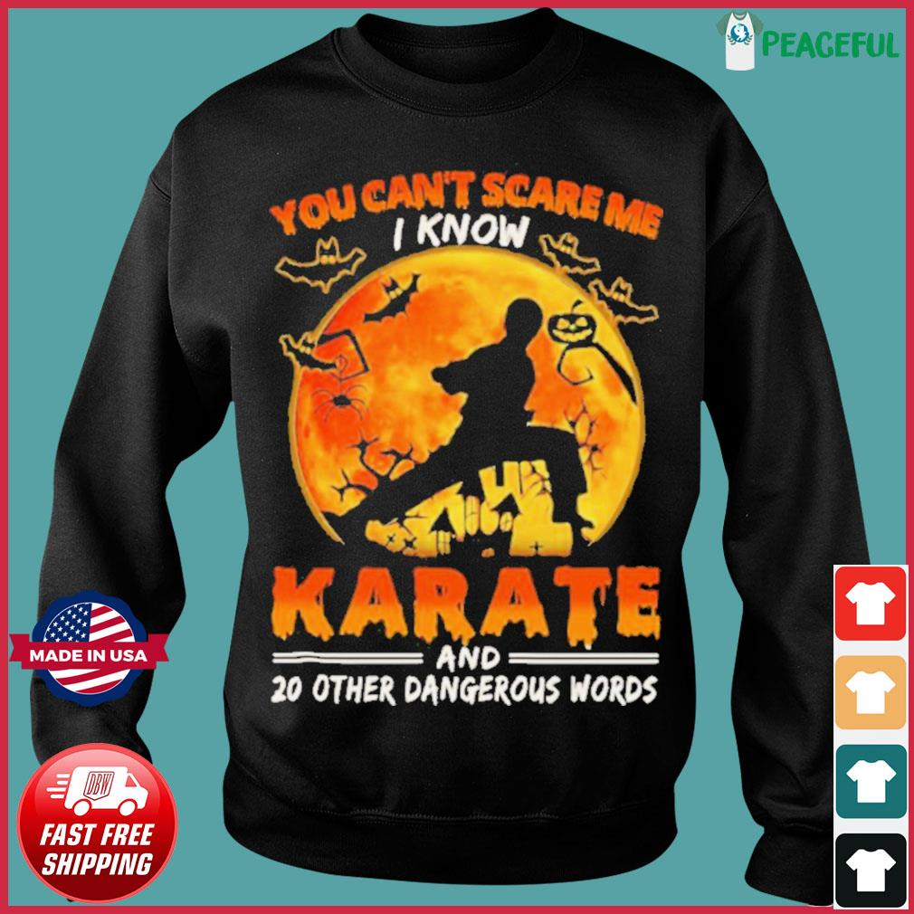 You Can't Scare Me I Know Karate And 20 Other Dangerous Words s Sweater