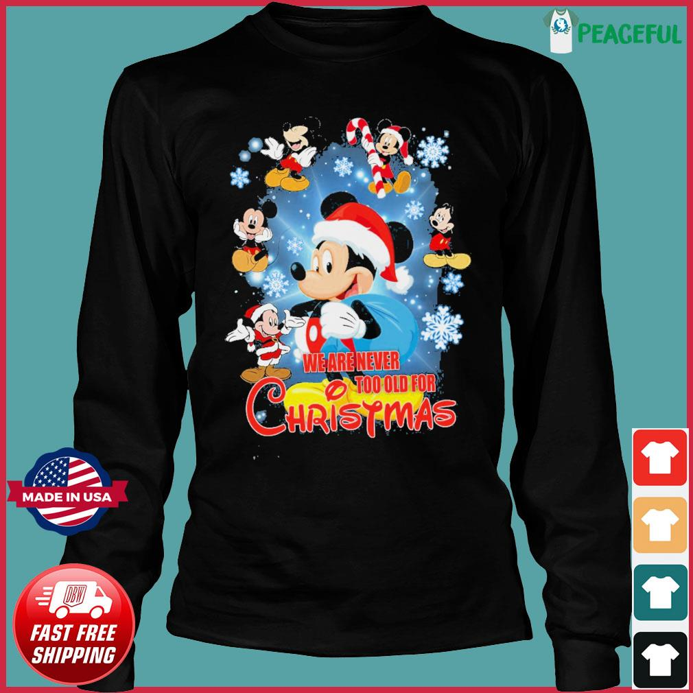 Disney Mickey Mouse We Are Never Too Old For Christmas Sweats Long Sleeve