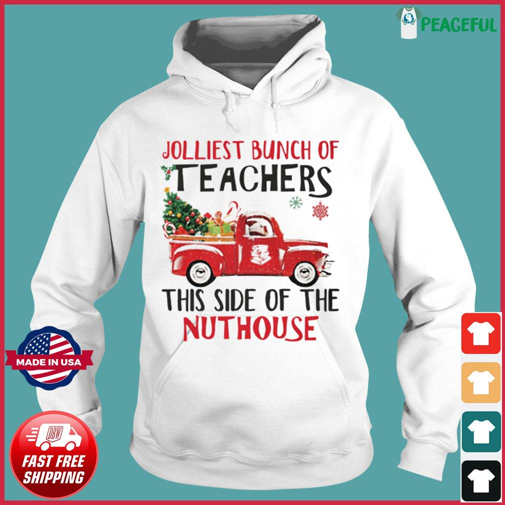 The Jolliest Bunch Of Teachers This Side Of The Nuthouse Sweats Hoodie