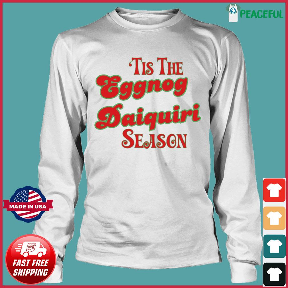 Tis The Eggnog Daiquiri Season Christmas T-Shirt Long Sleeve Tee