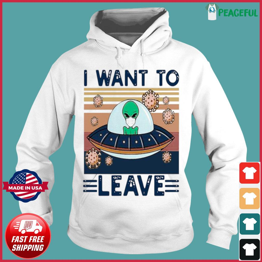 UFO Alien Face Mask I Want To Leave Vintage Retro s Hoodie