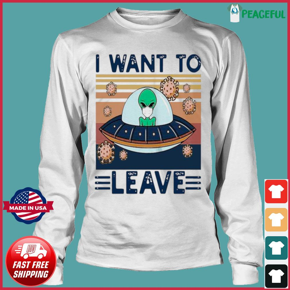 UFO Alien Face Mask I Want To Leave Vintage Retro s Long Sleeve Tee